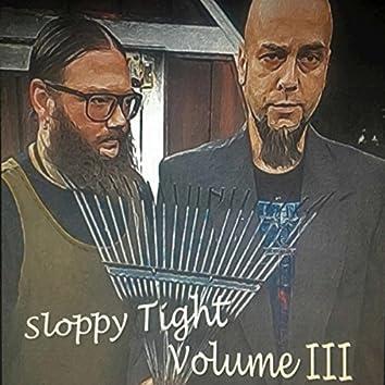Sloppy Tight Volume III