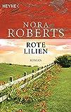 Rote Lilien von Nora Roberts