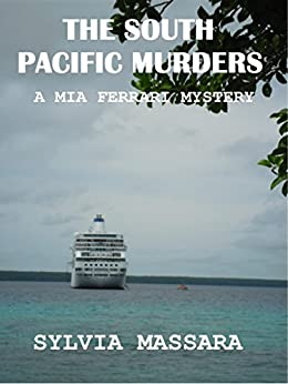 The South Pacific Murders: A Mia Ferrari Mystery (The Mia Ferrari Mysteries Book 3) by [Sylvia Massara]