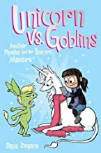 Unicorn vs. Goblins (Phoebe and Her Unicorn Series Book 3): Another Phoebe and Her Unicorn Adventure (Volume 3)