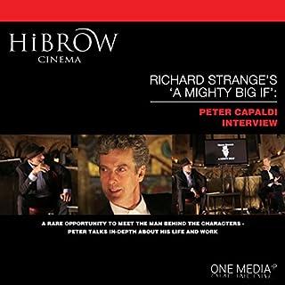 HiBrow: Richard Strange's A Mighty Big If with Peter Capaldi                   Autor:                                                                                                                                 Richard Strange,                                                                                        Peter Capaldi                               Sprecher:                                                                                                                                 Richard Strange,                                                                                        Peter Capaldi                      Spieldauer: 1 Std. und 48 Min.     1 Bewertung     Gesamt 4,0