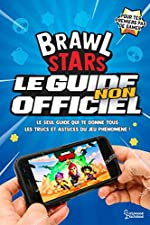 Brawl Stars, le guide non officiel de Mathias Lavorel