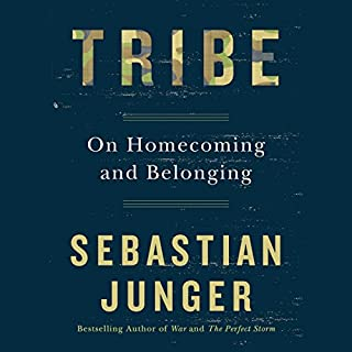 Tribe     On Homecoming and Belonging              By:                                                                                                                                 Sebastian Junger                               Narrated by:                                                                                                                                 Sebastian Junger                      Length: 2 hrs and 59 mins     8,110 ratings     Overall 4.7