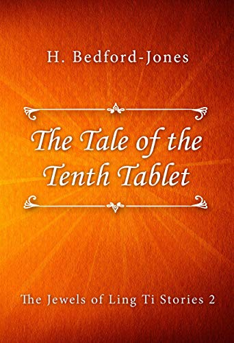 The Tale of the Tenth Tablet (The Jewels of Ling Ti Stories Book 2) (English Edition)