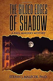 The Gilded Edges of Shadow: A Paul Marzeky Mystery