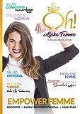 Oh! Alpha Femme Integral Revolution: Primera Revista Online para la nueva generación de mujeres Alfa