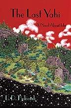 The Last Yahi: A Novel About Ishi