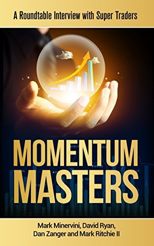 Momentum Masters: A Roundtable Interview with Super Traders by [Mark Minervini, Bob Weissman]