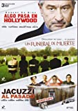 Pack: Jacuzzi Al Pasado + Un Funeral De Muerte + Algo Pasa En Hollywood [Dvd]