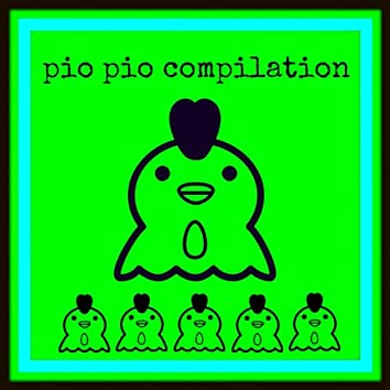 Pio Pio Compilation (Hit Pitch Versions)