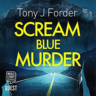Scream Blue Murder                   By:                                                                                                                                 Tony J. Forder                               Narrated by:                                                                                                                                 Greg Wagland                      Length: 9 hrs and 53 mins     6 ratings     Overall 4.5