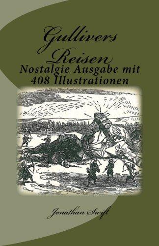 Gullivers Reisen: Nostalgie Ausgabe mit 408 Illustrationen