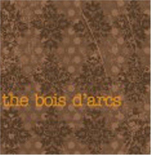 Bois D'arcs by Bois D'Arcs