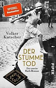 Der stumme Tod (Die Gereon-Rath-Romane 2): Der zweite Rath-Roman (German Edition)