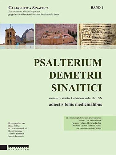 Psalterium Demetrii Sinaitici 1: Monasterii s. Catharinae codex slav. 3/N, adiectis foliis medicinalibus (Glagolitica Sinaitica)