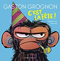Gaston Grognon, Tome 2 : C'est la fête ! par Max Lang