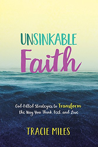 Compare Textbook Prices for Unsinkable Faith: God-Filled Strategies to Transform the Way You Think, Feel, and Live  ISBN 9780781414364 by Miles, Tracie