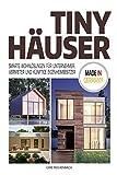 TINY HÄUSER: SMARTE WOHNLÖSUNGEN FÜR UNTERNEHMER, VERMIETER UND KÜNFTIGE EIGENHEIMBESITZER