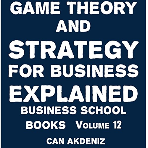 Couverture de Game Theory and Strategy for Business Explained
