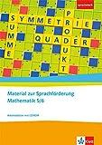 Material zur Sprachförderung Mathematik 5/6: Arbeitsblätter mit CD-ROM Klassen 5/6: Kopiervolagen für den sprachsensiblen Mathematikunterricht (sprachstark)