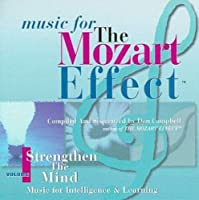 Music For The Mozart Effect, Volume 1, Strengthen the Mind by Don Campbell (1998-04-28)