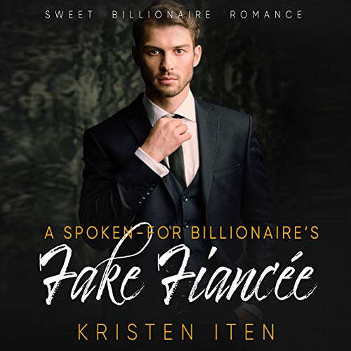 A Spoken-for Billionaire's Fake Fiancee  By  cover art