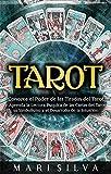 Tarot: Conozca el poder de las tiradas del Tarot y aprenda la lectura psíquica de las cartas del Tarot, su simbolismo y el desarrollo de la intuición