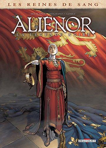 Les Reines de sang - Alienor, la Légende noire T04