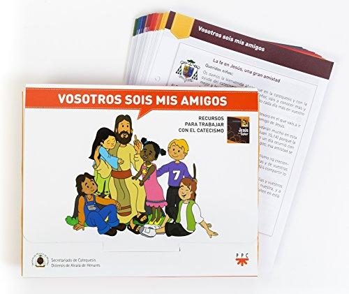 Vosotros Sois Mis Amigos: Recursos para trabajar con el Catecismo (Catequesis Alcalá de Henares)