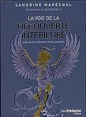 La voie de la découverte intérieure - Les cartes d'ombre et de lumière de Sandrine Marechal