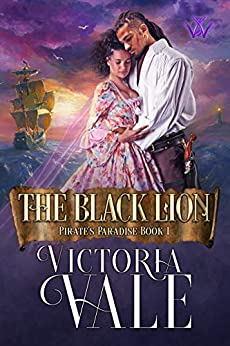 The Black Lion (Pirate's Paradise Book 1) by [Victoria Vale]
