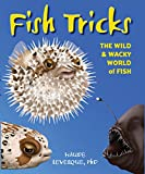 Fish Tricks: The Wild and Wacky World of Fish
