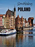 Breathtaking Poland: Coffee Table Photography Book – A Large Tour Picture Book of Poland – Poland Travel Guide & Coffee Table Photo Album Book - Poland Gift for Adventurer (English Edition)