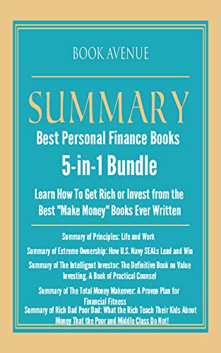 Amazon Com Summaries Of The Best Personal Finance Books 5 In 1 Bundle Learn How To Make Money Invest Get Rich Principles Extreme Ownership The Intelligent Investor The Total Money Makeover
