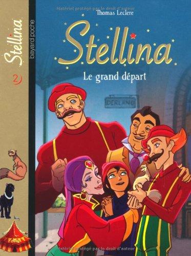Stellina, Tome 2 : Le grand départ