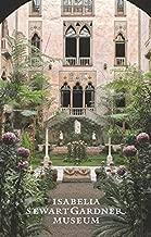 The Isabella Stewart Gardner Museum: A Guide
