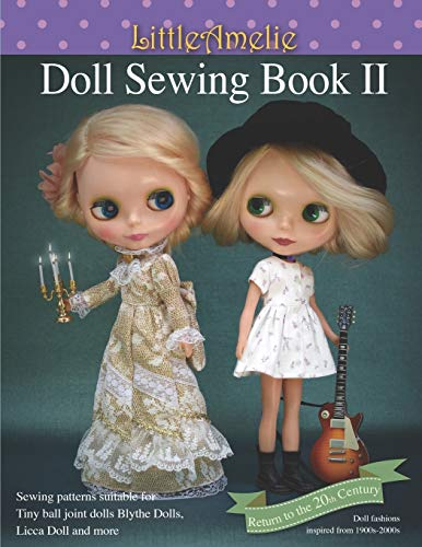 LittleAmelie Doll Sewing Book II: Total of 10 doll clothes patterns with instruction photos step by step. or Tiny Ball joint dolls and Fashion dolls