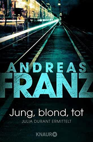 Jung, blond, tot. by Andreas Franz(2000-05-01)