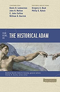 Four Views on the Historical Adam (Counterpoints: Bible and Theology)