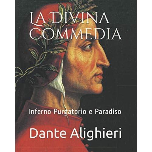 La Divina Commedia: Inferno Purgatorio e Paradiso