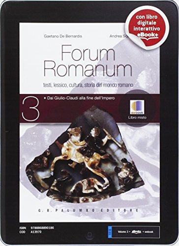 Forum romanum. Per i Licei. Con e-book. Con espansione online. Dai Giulio-Claudi alla fine dell'impero (Vol. 3)