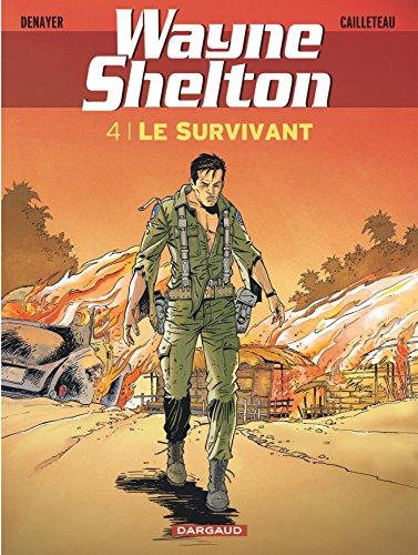 Wayne Shelton - tome 4 - Le Survivant