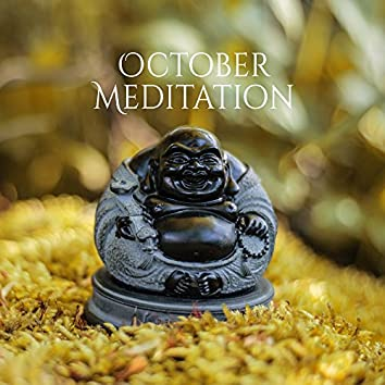 October Meditation – Yoga Music, Buddhism Meditation, Deep Lounge, Zen, Chakra, Ashtanga Yoga