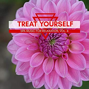 Treat Yourself - Spa Music For Relaxation, Vol. 4