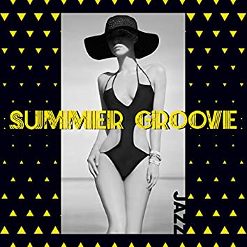 Summer Groove Jazz - Smooth Jazz, Chill Jazz, Instrumental Background Music, Relaxing Soul & Jazz Music