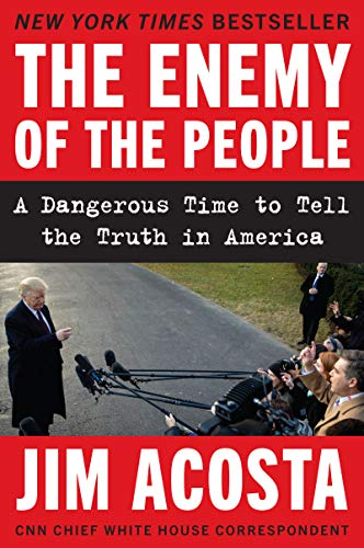 The Enemy of the People: A Dangerous Time to Tell the Truth in America (English Edition)
