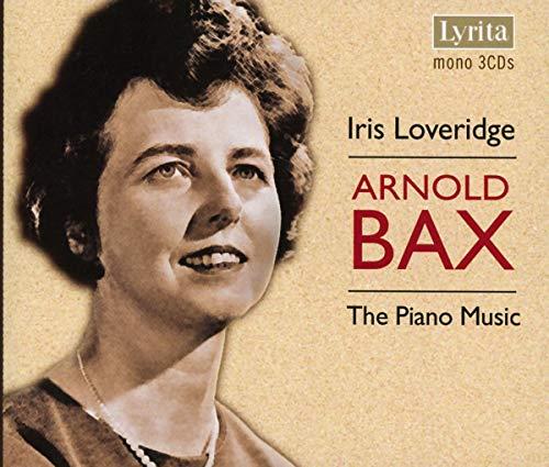 Iris Loveridge - Bax : The Piano Music