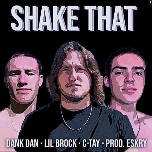 Dank Dan, Lil Brock & C-Tay