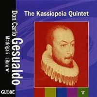 Don Carlo Gesualdo: Madrigali Libro 5 by Kassiopeia Quintet (2009-10-13)
