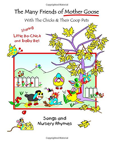 The Many Friends Of Mother Goose: With Little Bo Chick And Baby Bel